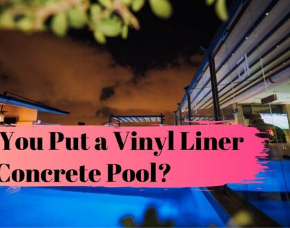 Can You Put a Vinyl Liner in a Concrete Pool?